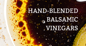 Hand-Blended Balsamic Vinegars